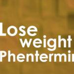 lose weight on Phentermine